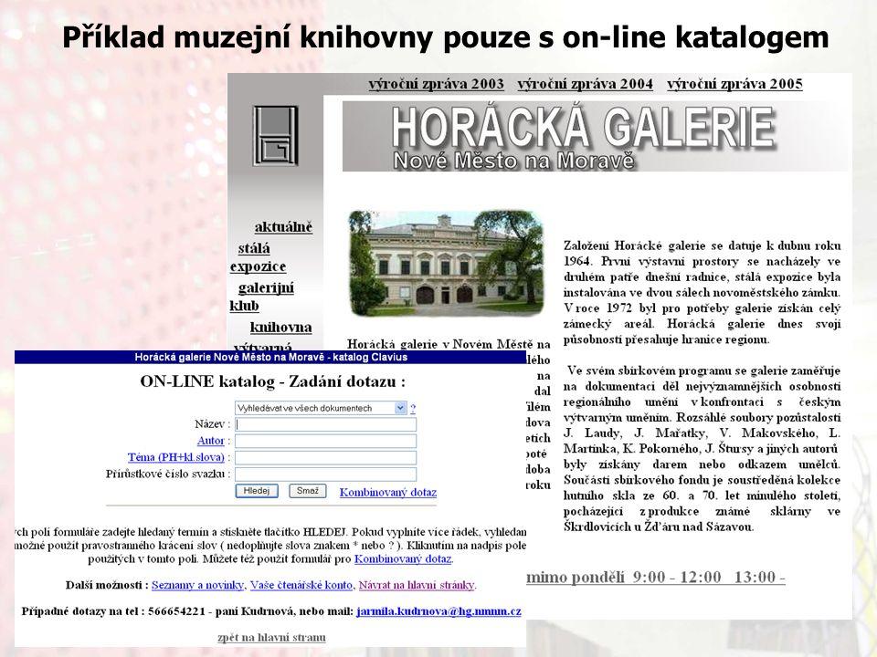 13.9.2006Knihovny současnosti 2006, Seč Příklad muzejní knihovny pouze s on-line katalogem