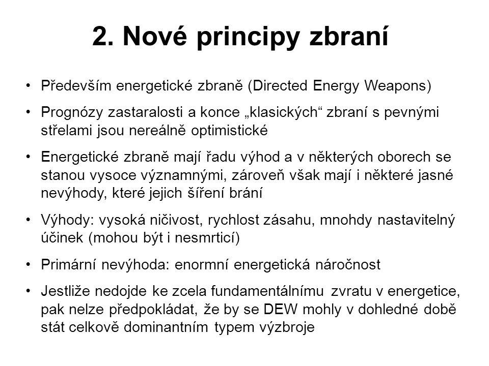 """2. Nové principy zbraní •Především energetické zbraně (Directed Energy Weapons) •Prognózy zastaralosti a konce """"klasických"""" zbraní s pevnými střelami"""