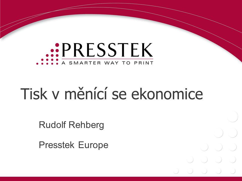Rudolf Rehberg – Presstek Europe •Východní Evropa, Pobaltské země, Rusko, Turecko •40 let v průmyslu •Polychrome, KPG, Kodak •Kalle, Hoechst •BASF Nyloprint •Extenzivní znalosti tisku