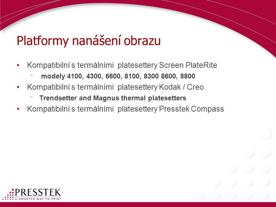 Platformy nanášení obrazu •Kompatibilní s termálními platesettery Screen PlateRite ¯ modely 4100, 4300, 6600, 8100, 8300 8600, 8800 •Kompatibilní s termálními platesettery Kodak / Creo ¯ Trendsetter and Magnus thermal platesetters •Kompatibilní s termálními platesettery Presstek Compass