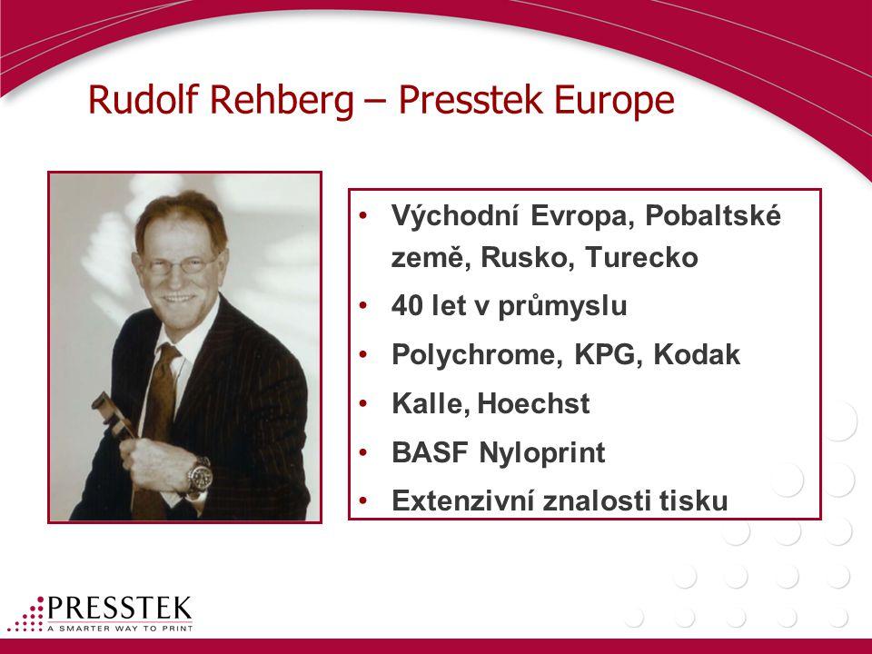 Rudolf Rehberg – Presstek Europe •Východní Evropa, Pobaltské země, Rusko, Turecko •40 let v průmyslu •Polychrome, KPG, Kodak •Kalle, Hoechst •BASF Nyl