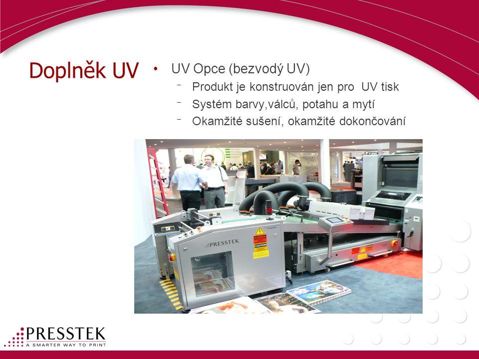 Doplněk UV •UV Opce (bezvodý UV) ¯ Produkt je konstruován jen pro UV tisk ¯ Systém barvy,válců, potahu a mytí ¯ Okamžité sušení, okamžité dokončování
