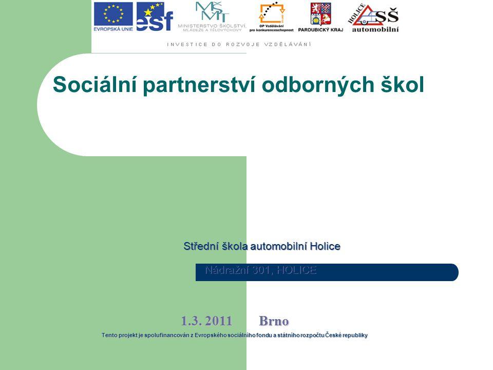 Střední škola automobilní Holice Nádražní 301, HOLICE Sociální partnerství odborných škol 1.3.
