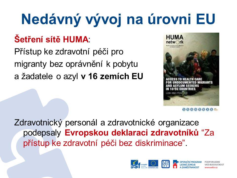 """Nedávný vývoj na úrovni EU Usnesení EP""""Zmenšení nerovností v oblasti zdraví v EU , ve kterém EP vyzývá členské státy, aby řešily nerovný přístup migrantů bez oprávnění k pobytu ke zdravotní péči."""