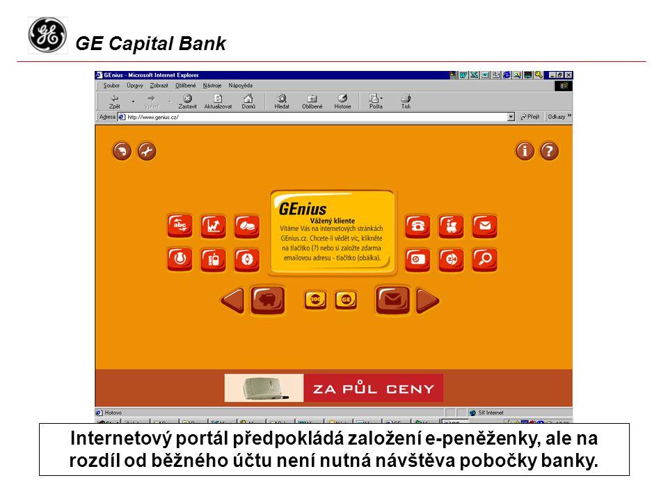 GE Capital Bank Internetový portál předpokládá založení e-peněženky, ale na rozdíl od běžného účtu není nutná návštěva pobočky banky.