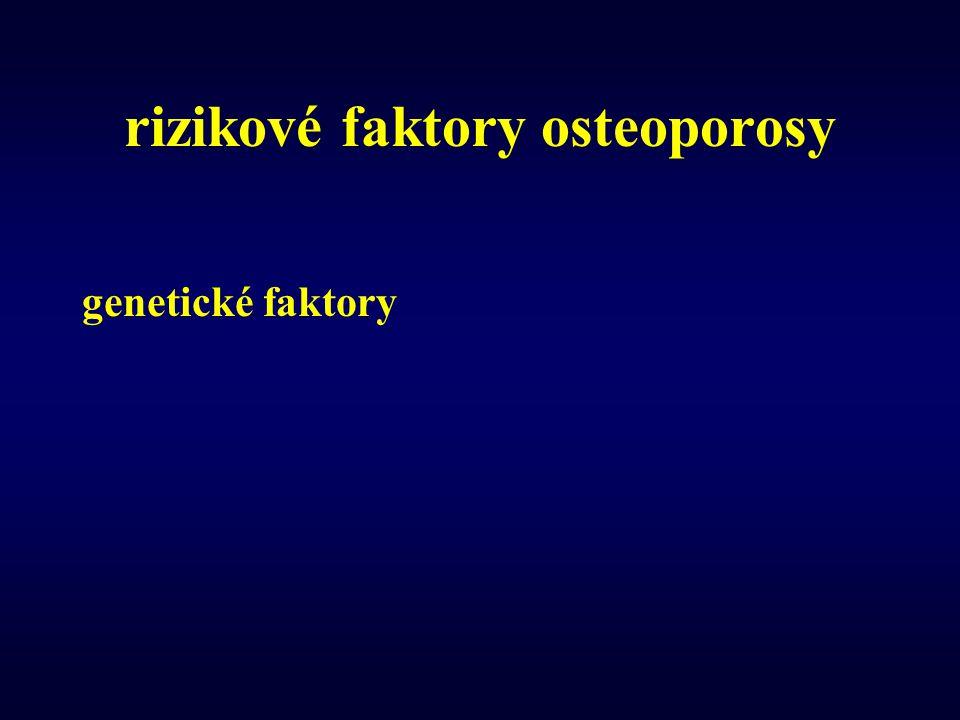 rizikové faktory osteoporosy genetické faktory