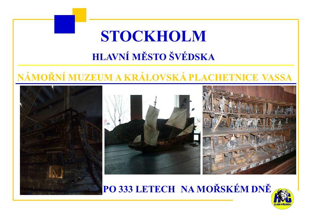 STOCKHOLM HLAVNÍ MĚSTO ŠVÉDSKA NÁMOŘNÍ MUZEUM A KRÁLOVSKÁ PLACHETNICE VASSA PO 333 LETECH NA MOŘSKÉM DNĚ