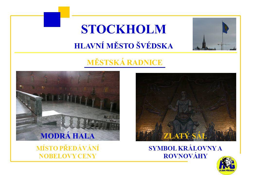 STOCKHOLM HLAVNÍ MĚSTO ŠVÉDSKA MĚSTSKÁ RADNICE MODRÁ HALA MÍSTO PŘEDÁVÁNÍ NOBELOVY CENY ZLATÝ SÁL SYMBOL KRÁLOVNY A ROVNOVÁHY