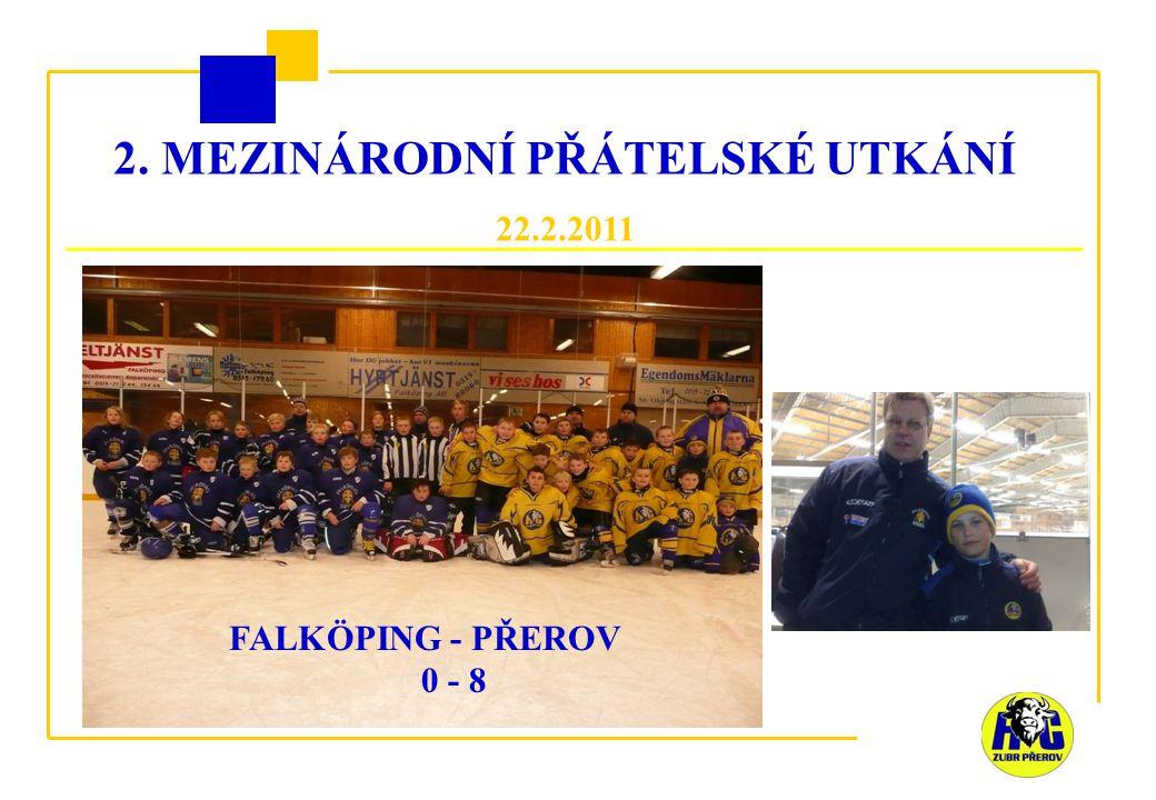 2. MEZINÁRODNÍ PŘÁTELSKÉ UTKÁNÍ 22.2.2011 FALKÖPING - PŘEROV 0 - 8