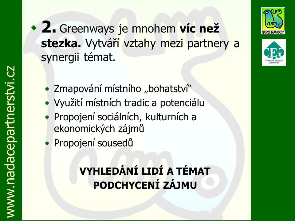 www.nadacepartnerstvi.cz w 2. Greenways je mnohem víc než stezka.
