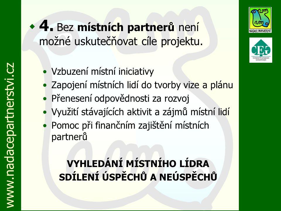 www.nadacepartnerstvi.cz w 4. Bez místních partnerů není možné uskutečňovat cíle projektu.