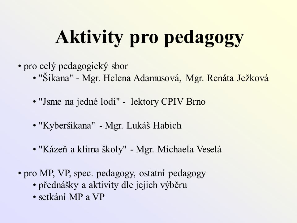 Aktivity pro pedagogy • pro celý pedagogický sbor •