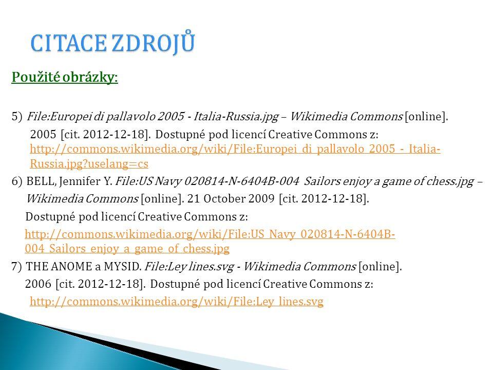 Použité obrázky: 5) File:Europei di pallavolo 2005 - Italia-Russia.jpg – Wikimedia Commons [online]. 2005 [cit. 2012-12-18]. Dostupné pod licencí Crea