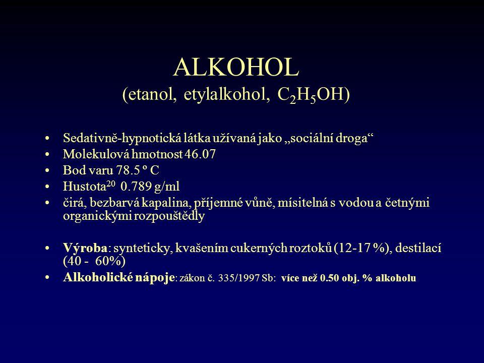"""ALKOHOL (etanol, etylalkohol, C 2 H 5 OH) •Sedativně-hypnotická látka užívaná jako """"sociální droga"""" •Molekulová hmotnost 46.07 •Bod varu 78.5 º C •Hus"""