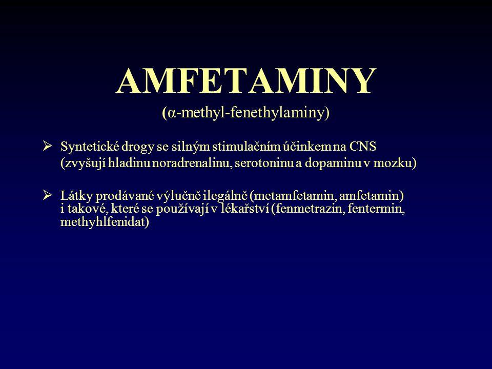 AMFETAMINY (α-methyl-fenethylaminy)  Syntetické drogy se silným stimulačním účinkem na CNS (zvyšují hladinu noradrenalinu, serotoninu a dopaminu v mo