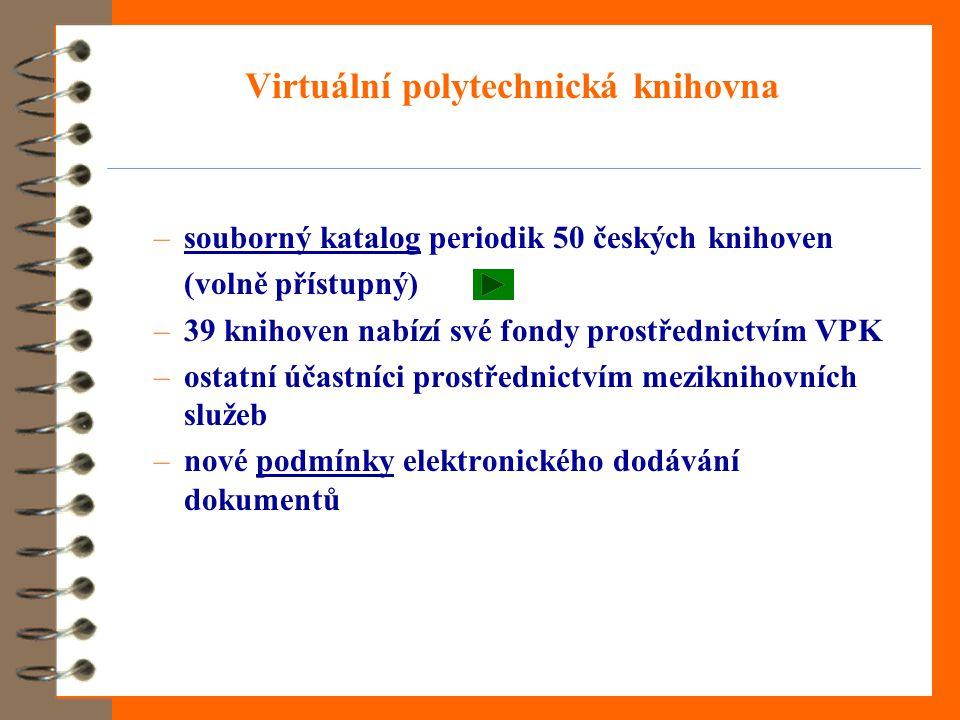 –souborný katalog periodik 50 českých knihovensouborný katalog (volně přístupný) –39 knihoven nabízí své fondy prostřednictvím VPK –ostatní účastníci prostřednictvím meziknihovních služeb –nové podmínky elektronického dodávání dokumentůpodmínky