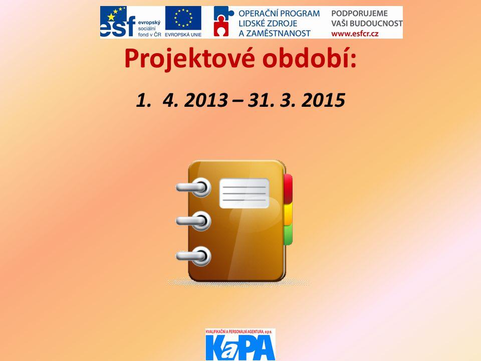 Projektové období: 1.4. 2013 – 31. 3. 2015