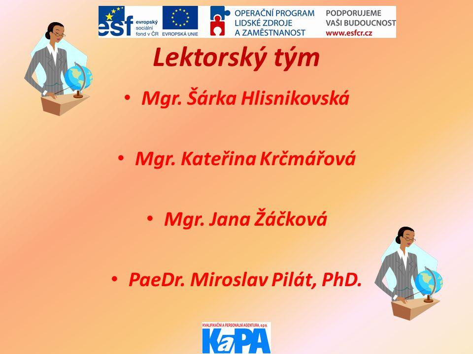 Lektorský tým • Mgr. Šárka Hlisnikovská • Mgr. Kateřina Krčmářová • Mgr.