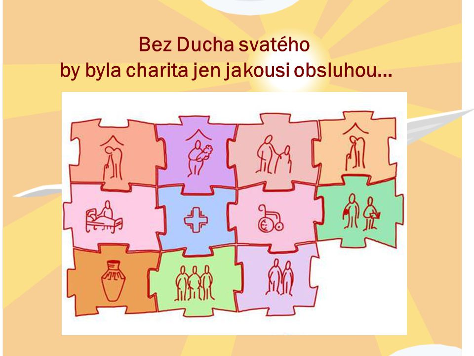 Bez Ducha svatého by byla charita jen jakousi obsluhou…