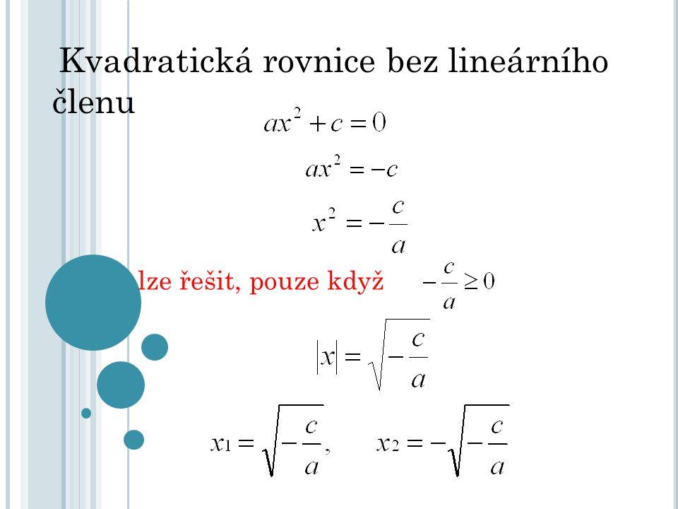 Kvadratická rovnice bez lineárního členu lze řešit, pouze když