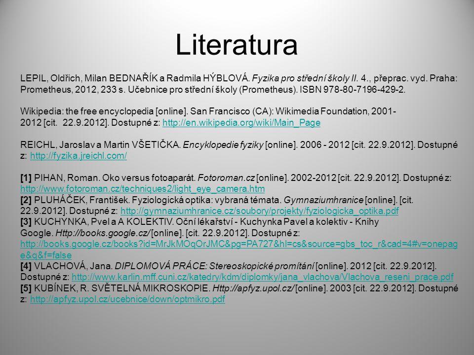 Literatura LEPIL, Oldřich, Milan BEDNAŘÍK a Radmila HÝBLOVÁ. Fyzika pro střední školy II. 4., přeprac. vyd. Praha: Prometheus, 2012, 233 s. Učebnice p