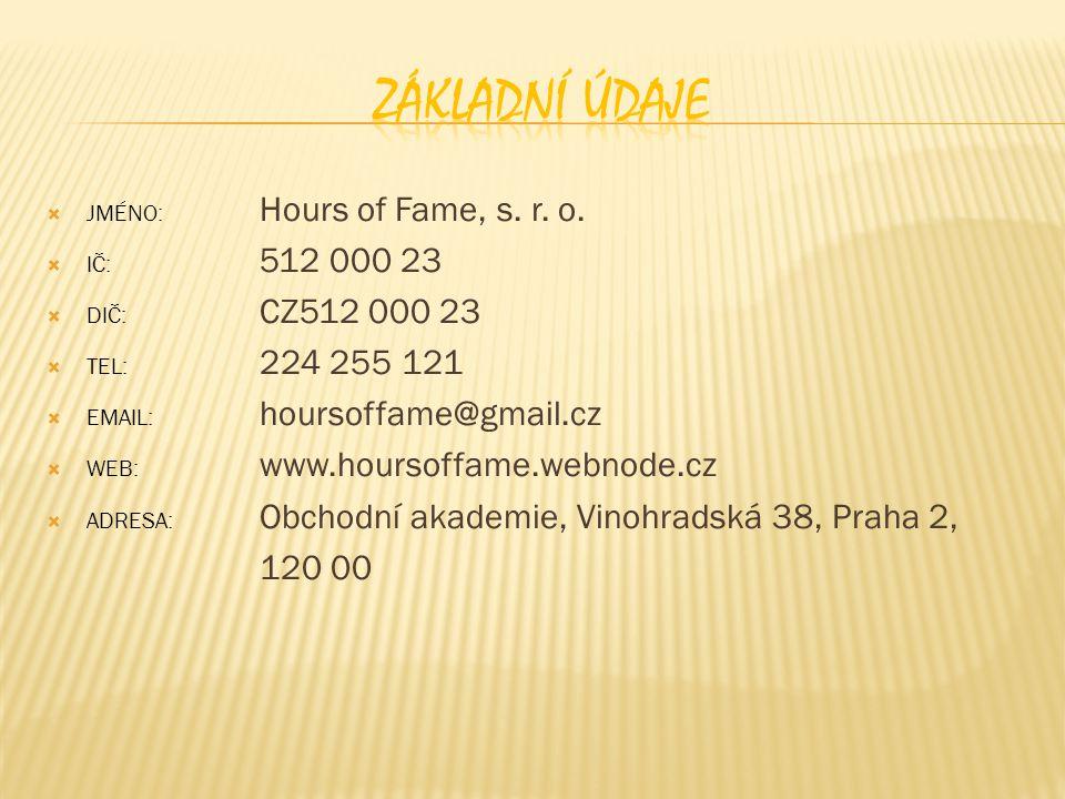  JMÉNO: Hours of Fame, s. r. o.