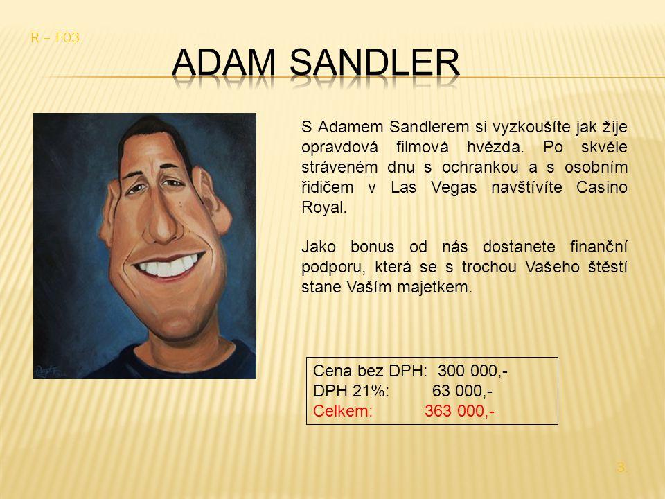 S Adamem Sandlerem si vyzkoušíte jak žije opravdová filmová hvězda.