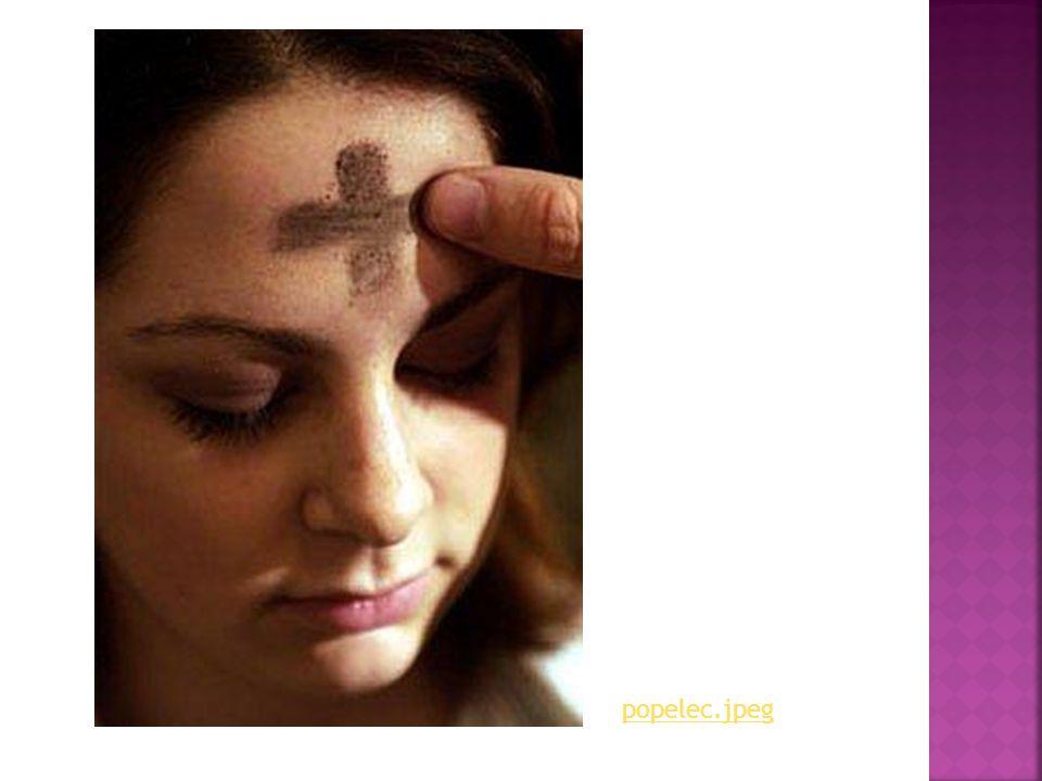  Ukončuje období masopustu  Zahajuje 40ti denní půst před velikonocemi  Věřícím v kostele při mši znamenali čelo popelem na znamení pokání za hřích