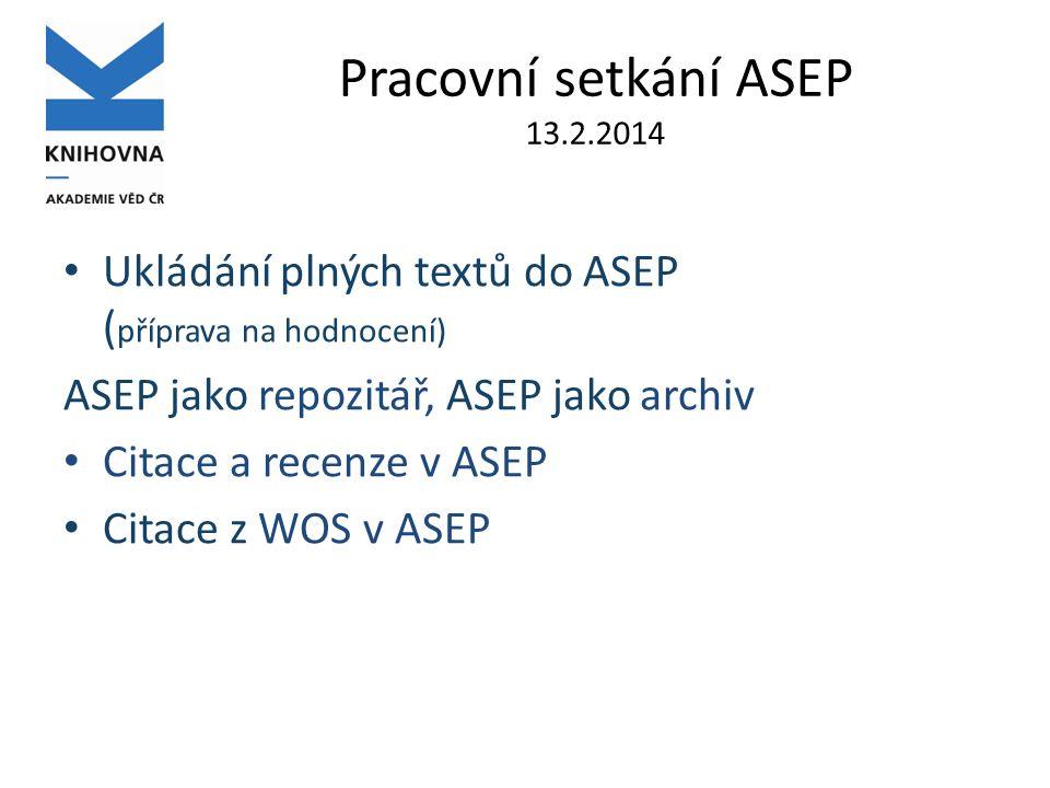 Citace z WOS/SCOPUS do ASEP návod: www.lib.cas.cz/asep/manualy/import_citaci.pptx www.lib.cas.cz/asep/manualy/import_citaci.pptx 1.vyhledáme záznam, ke kterému chceme importovat citace 2.Otevřeme záznam k editaci 3.Vložíme pole 971$x, klikneme na odkaz na rejstřík, 4.Vybereme externí bázi citací (WOS – cav_wos, SCOPUS – cav_scopus 5.Klikneme na ikonku Lupy u pole Citace 6.Vybereme citaci/citace, poklikáním přesuneme do dolní části vlevo, tlačítkem OK dotáhneme do záznamu 7.Uložíme záznam