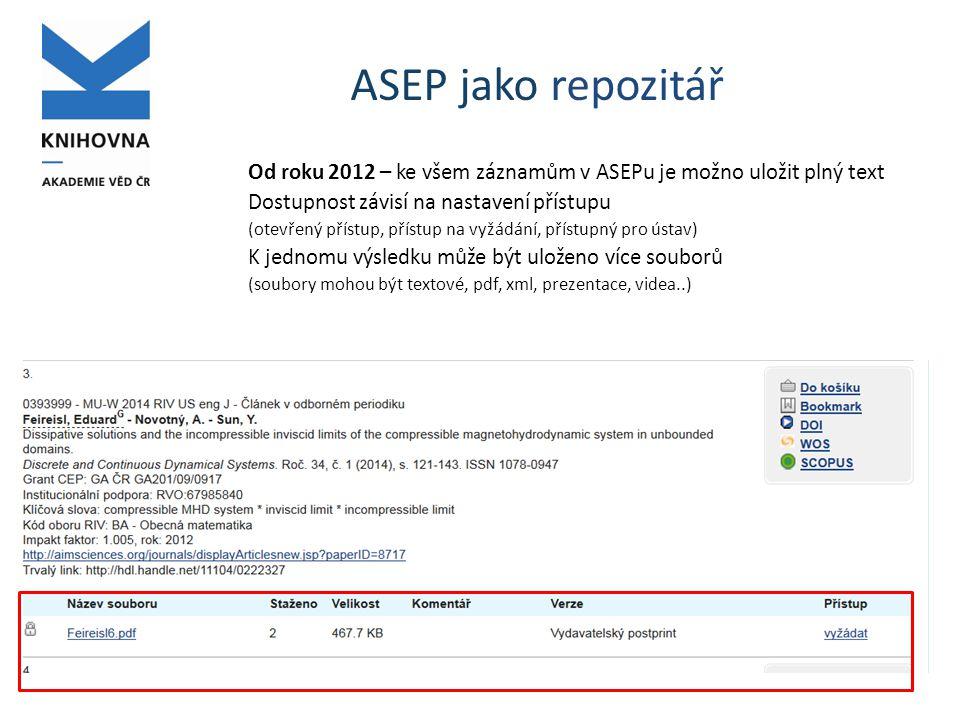 ASEP jako archiv Bez přihlášení Po přihlášení Nové v roce 2014 – archivace dokumentů pro hodnocení – informace o uložení dokumentu nebude veřejná, dostupnost dokumentu jen na zvláštní přihlášení