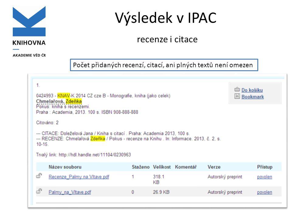 Výsledek v IPAC recenze i citace Počet přidaných recenzí, citací, ani plných textů není omezen