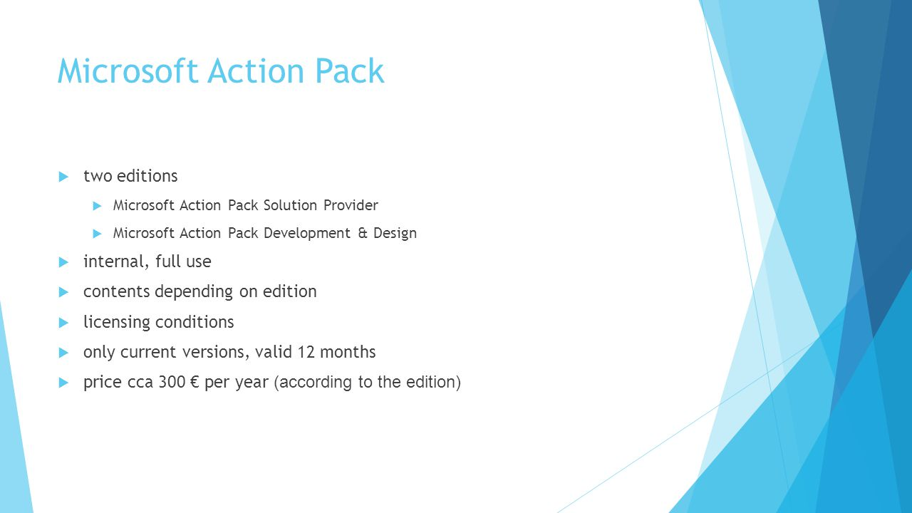 Microsoft Action Pack  two editions  Microsoft Action Pack Solution Provider  Microsoft Action Pack Development & Design  internal, full use  con