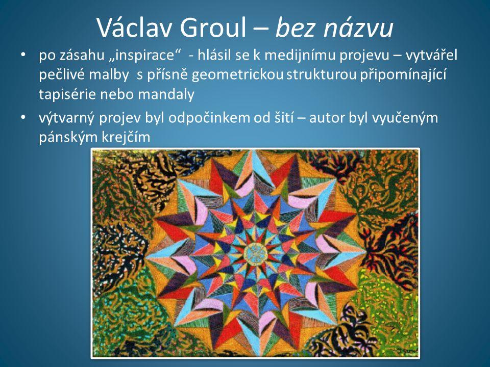 """Václav Groul – bez názvu • po zásahu """"inspirace - hlásil se k medijnímu projevu – vytvářel pečlivé malby s přísně geometrickou strukturou připomínající tapisérie nebo mandaly • výtvarný projev byl odpočinkem od šití – autor byl vyučeným pánským krejčím"""