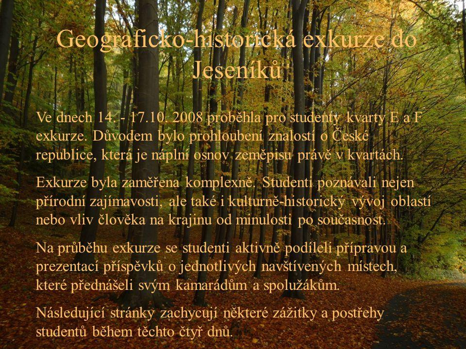 Geograficko-historická exkurze do Jeseníků Ve dnech 14.