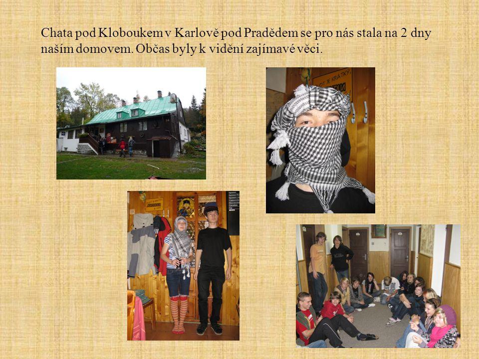 Chata pod Kloboukem v Karlově pod Pradědem se pro nás stala na 2 dny naším domovem.