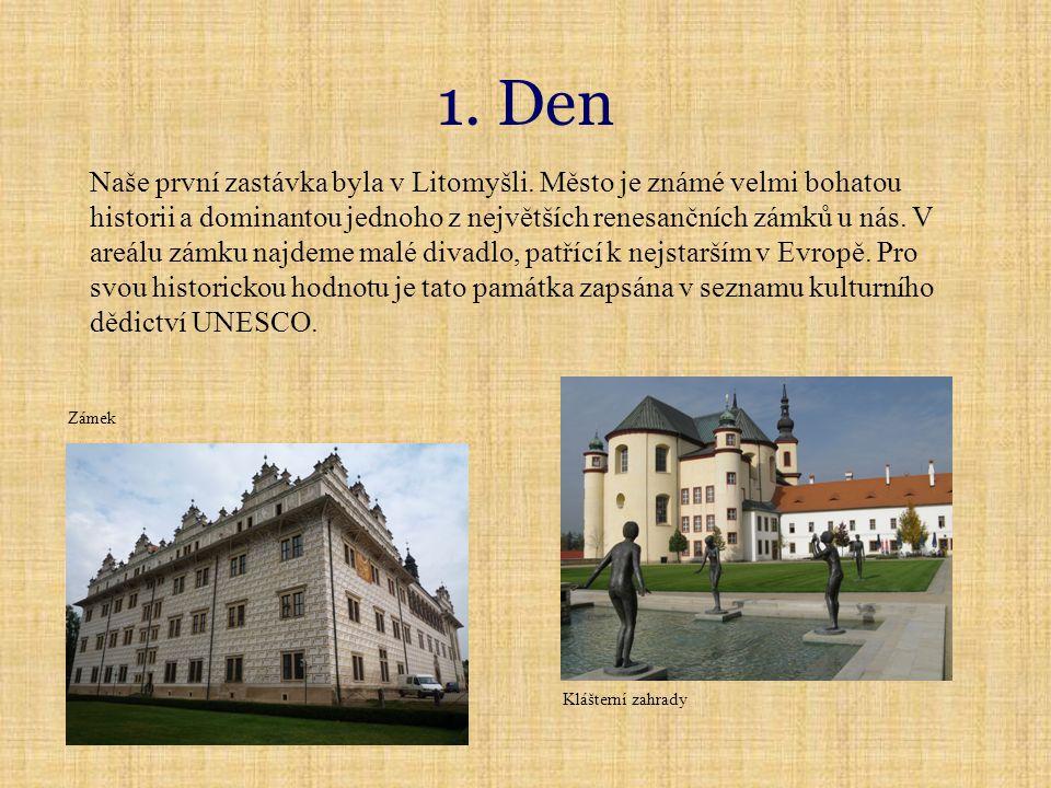 1. Den Naše první zastávka byla v Litomyšli.