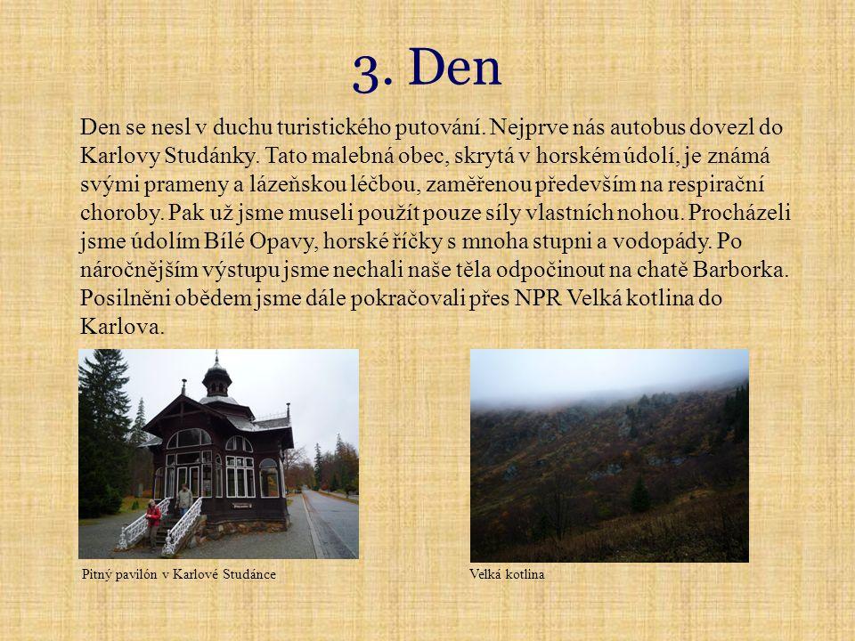 3. Den Den se nesl v duchu turistického putování.