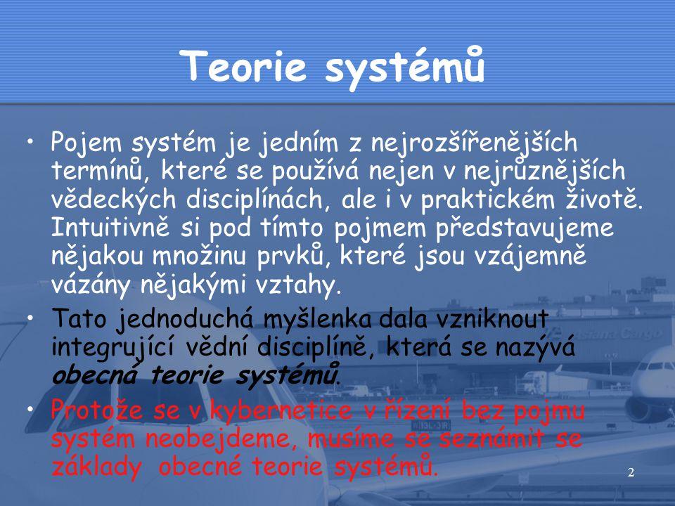 2 Teorie systémů •Pojem systém je jedním z nejrozšířenějších termínů, které se používá nejen v nejrůznějších vědeckých disciplínách, ale i v praktickém životě.