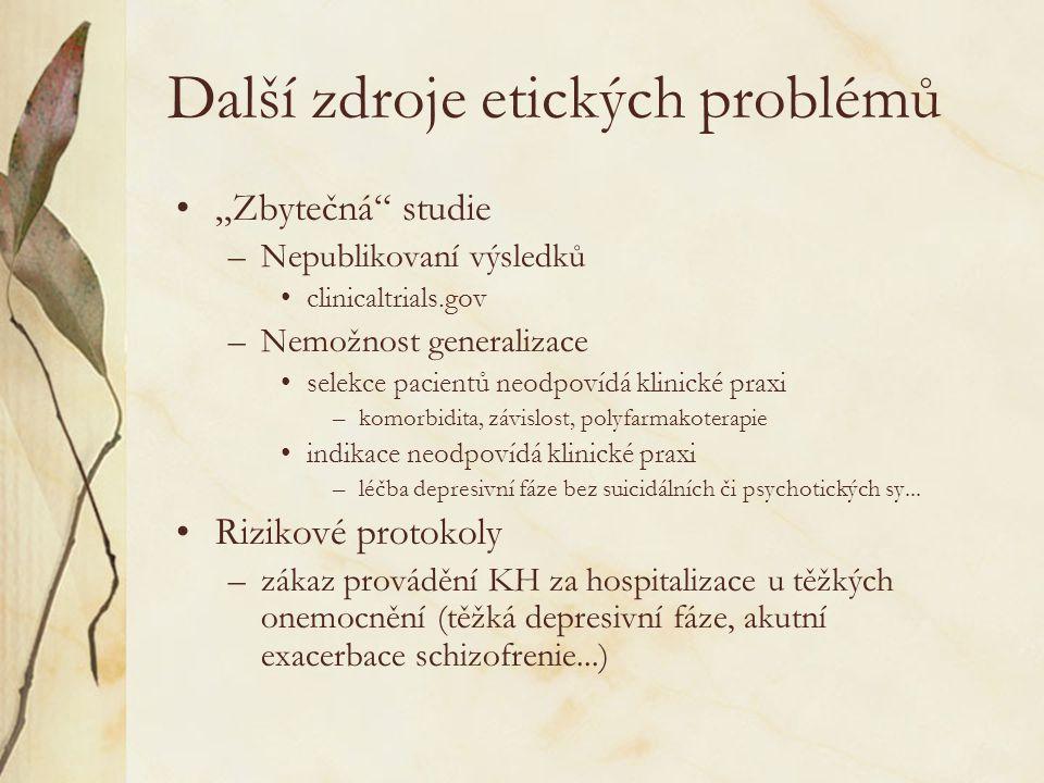 """Další zdroje etických problémů •""""Zbytečná"""" studie –Nepublikovaní výsledků •clinicaltrials.gov –Nemožnost generalizace •selekce pacientů neodpovídá kli"""