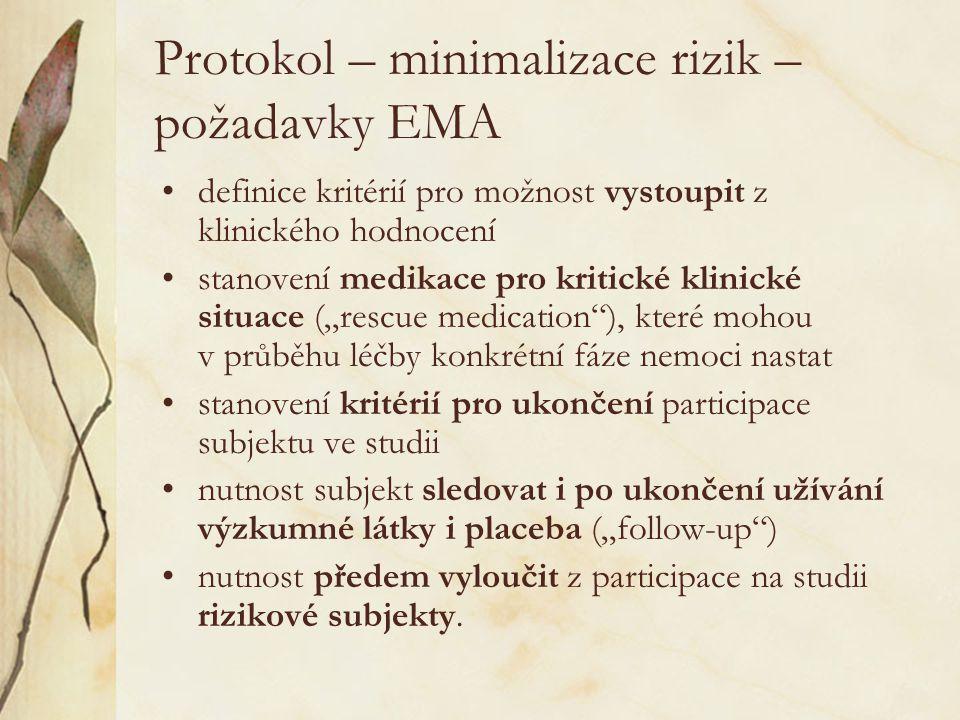 Protokol – minimalizace rizik – požadavky EMA •definice kritérií pro možnost vystoupit z klinického hodnocení •stanovení medikace pro kritické klinick