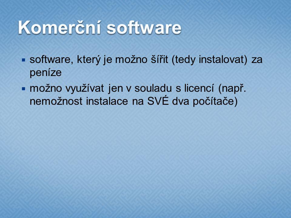  software, který je možno šířit (tedy instalovat) za peníze  možno využívat jen v souladu s licencí (např.