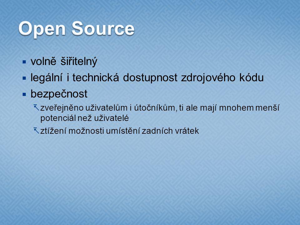  volně šiřitelný  legální i technická dostupnost zdrojového kódu  bezpečnost  zveřejněno uživatelům i útočníkům, ti ale mají mnohem menší potenciál než uživatelé  ztížení možnosti umístění zadních vrátek