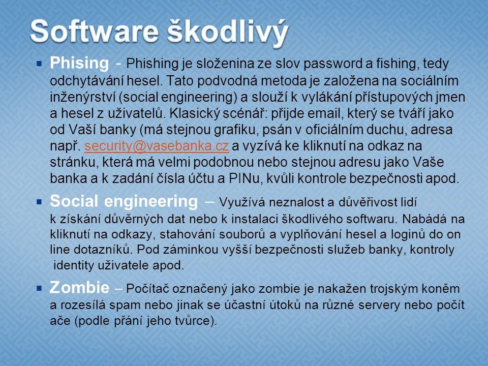  Phising - Phishing je složenina ze slov password a fishing, tedy odchytávání hesel.