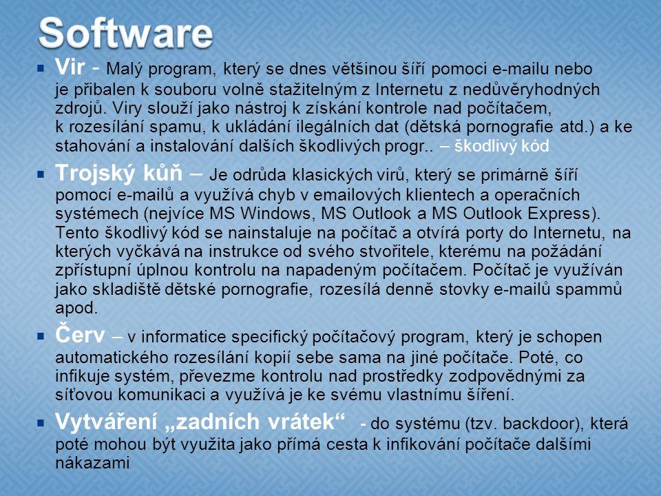  Vir - Malý program, který se dnes většinou šíří pomoci e-mailu nebo je přibalen k souboru volně stažitelným z Internetu z nedůvěryhodných zdrojů.