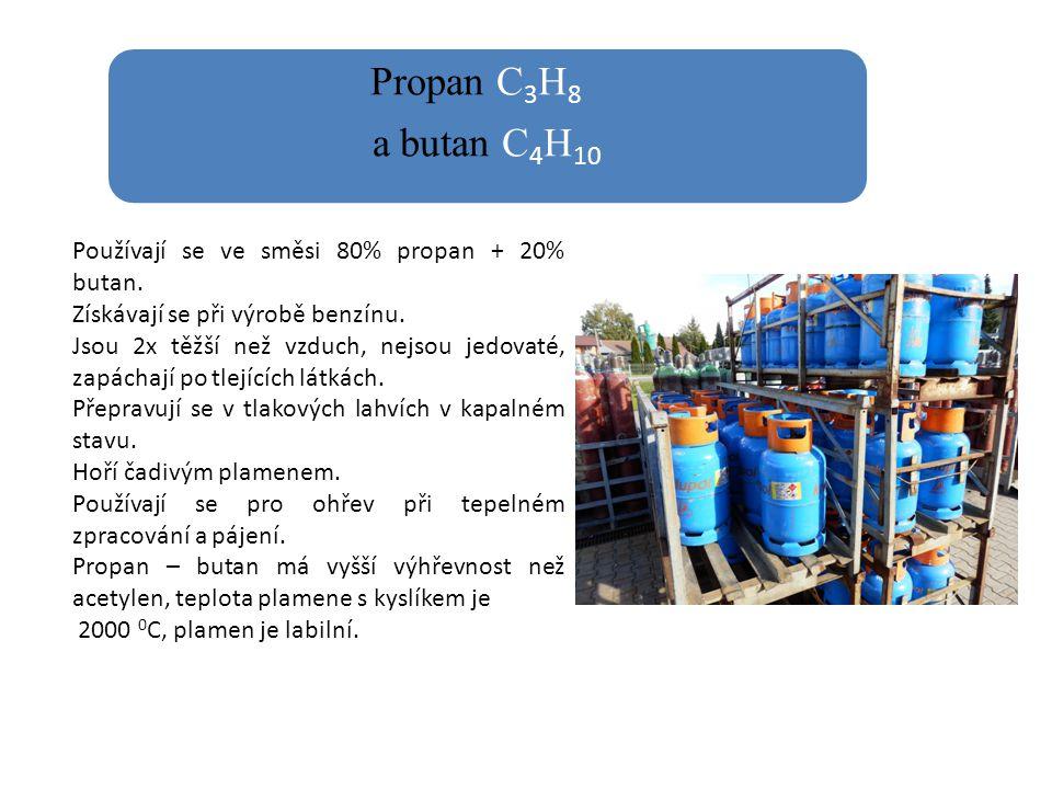 Propan C 3 H 8 a butan C 4 H 10 Používají se ve směsi 80% propan + 20% butan. Získávají se při výrobě benzínu. Jsou 2x těžší než vzduch, nejsou jedova