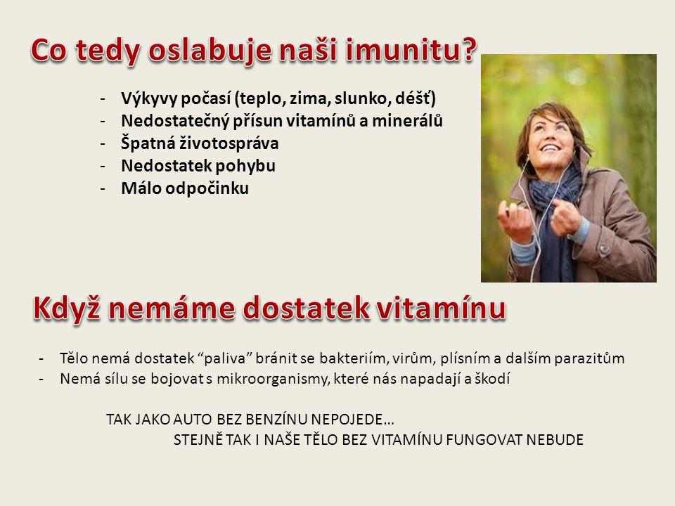 -Výkyvy počasí (teplo, zima, slunko, déšť) -Nedostatečný přísun vitamínů a minerálů -Špatná životospráva -Nedostatek pohybu -Málo odpočinku -Tělo nemá