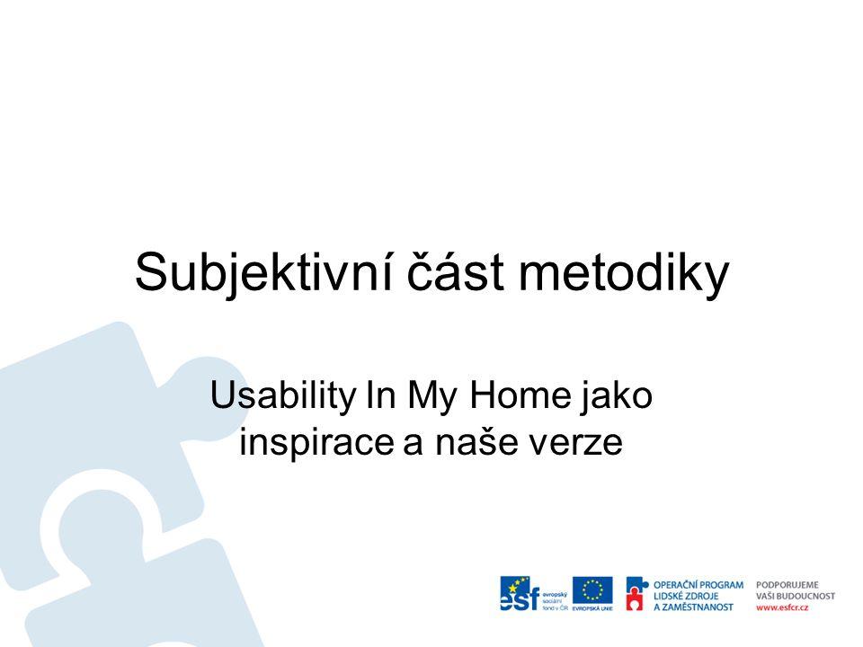 Subjektivní část metodiky Usability In My Home jako inspirace a naše verze