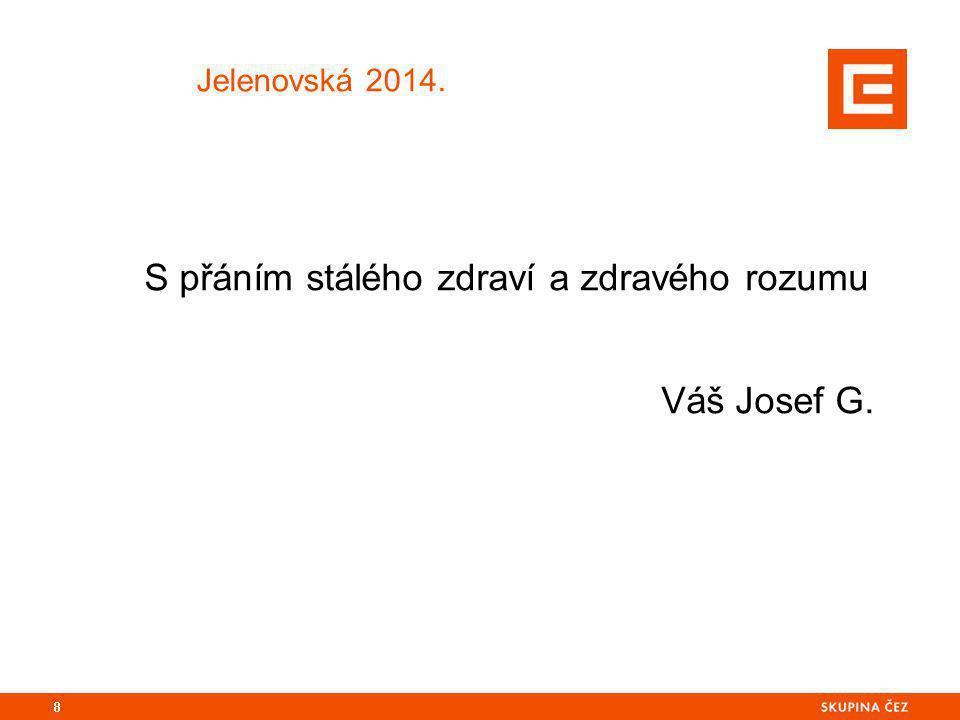 Jelenovská 2014. S přáním stálého zdraví a zdravého rozumu Váš Josef G. 8