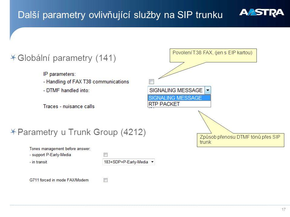 17 Další parametry ovlivňující služby na SIP trunku Globální parametry (141) Parametry u Trunk Group (4212) Povolení T.38 FAX, (jen s EIP kartou) Způs