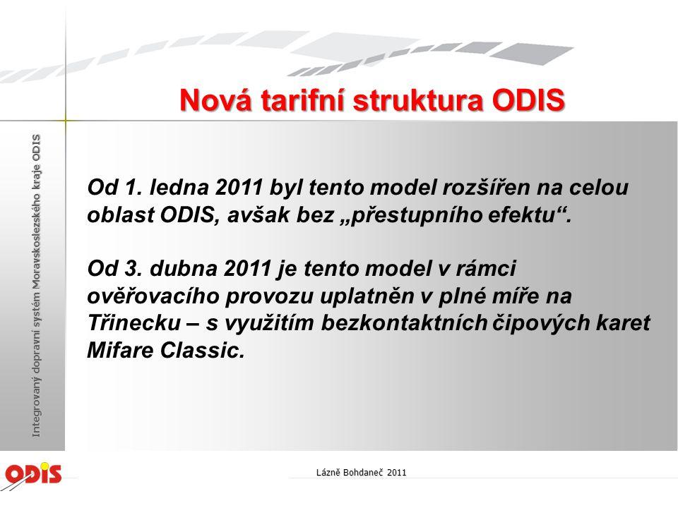 """Od 1. ledna 2011 byl tento model rozšířen na celou oblast ODIS, avšak bez """"přestupního efektu"""". Od 3. dubna 2011 je tento model v rámci ověřovacího pr"""